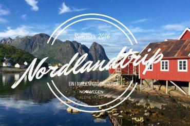 VIDEO – #Nordlandtrip: Unser Familien-Roadtrip durch Norwegen bis zu den Lofoten